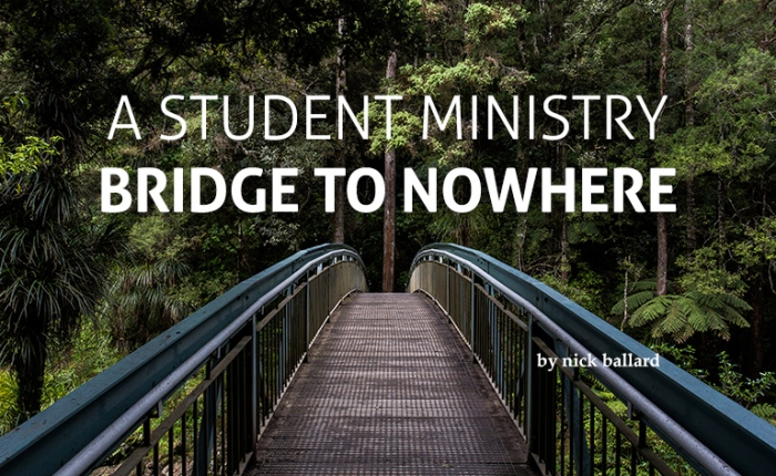 A Student Ministry Bridge to Nowhere