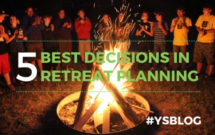 5 Best Decisions About Planning a Retreat